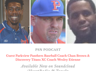 PSN Podcast Episode 24 Guest Parkview Coach Chan Brown And Discovery Coach Wesley Etienne