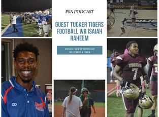 PSN Podcast Episode 48 Guest Tucker Football WR Isaiah Raheem