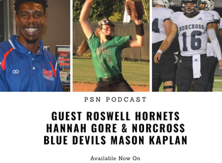 PSN Podcast Episode 47 Guest Roswell Pitcher Hannah Gore And Norcross QB Mason Kaplan