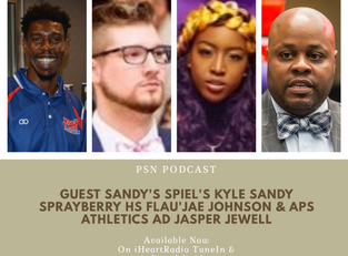 PSN Podcast Episode 30 Guest Kyle Sandy, Sprayberry Yellow Jackets' Flau'Jae Johnson And APS
