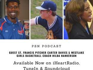 PSN Podcast Episode 21 Guest St Francis Pitcher Carter Davies And Westlake Girls Basketball Coach Hi