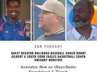 PSN Podcast Episode 25 Guest Decatur Coach Robby Gilbert And S. Cobb Coach Gregory Moultrie