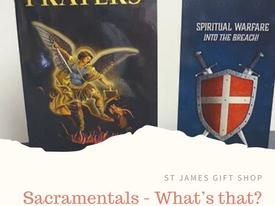 Sacramentals - What's that?