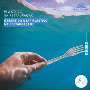 Proibição do uso de Plástico na Restauração
