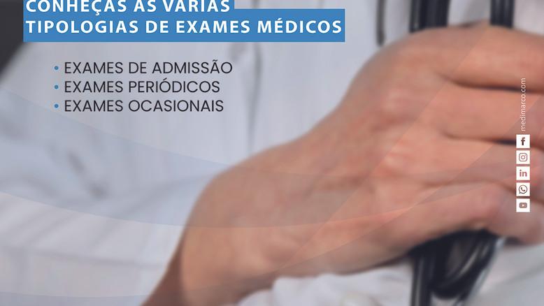 Conheça as várias tipologias de Exames de Medicina no Trabalho