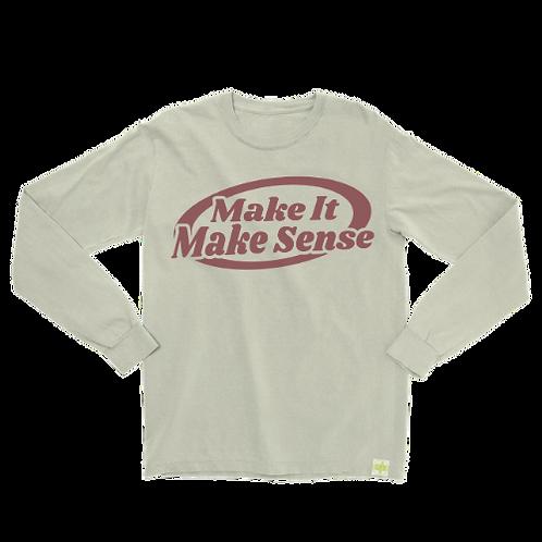 """Make It Make Sense Long Sleeve """"Sand"""""""