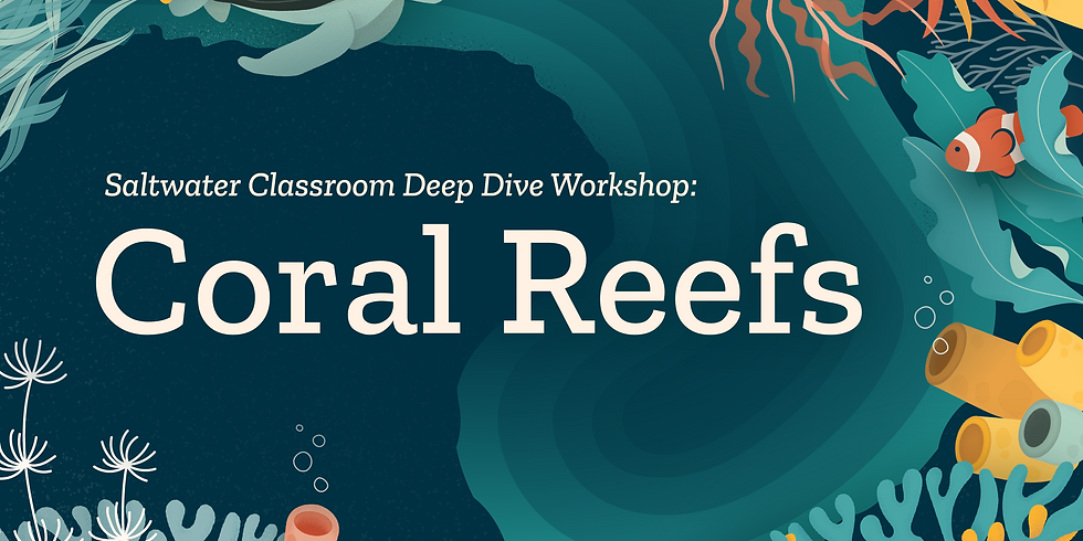 Deep Dive: CORAL REEFS