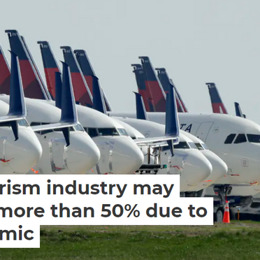 Global tourism industry may shrink by more than 50% due to the pandemic