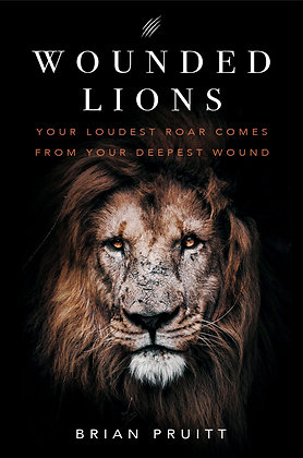 Wounded Lions - Your Loudest Roar, Comes From Your Deepest Wounds