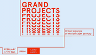 Conference 'Grand Projects - Urban Legacies Of The Late 20th Century'