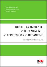 Direito do ambiente, do ordenamento do território e do urbanismo : legislação essencial