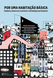 Por uma Habitação Básica. Cidadania, democracia associativa e metodologias participativas