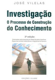 Investigação : o processo de construção do conhecimento