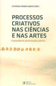 PROCESSOS CRIATIVOS NAS CIÊNCIAS E NAS ARTESA questão da participação pública
