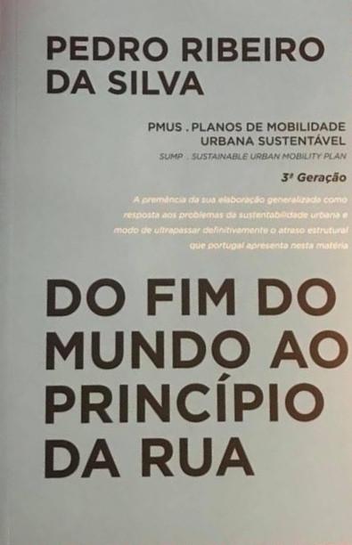 https://www.livrariaamaisa.pt/urbanismo-portugu-s/27206-Do-Fim-do-Mundo-ao-Principio-da-Rua-Planos-de-Mobilidade-Urbana-Sustentavel-3-Geracao.html