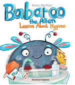Babaroo the Alien Learns About Hygeine