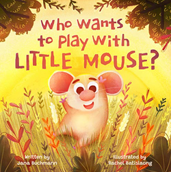 Who Wants to Play with Little Mouse?