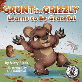 Grunt the Grizzly Learns to Be Grateful