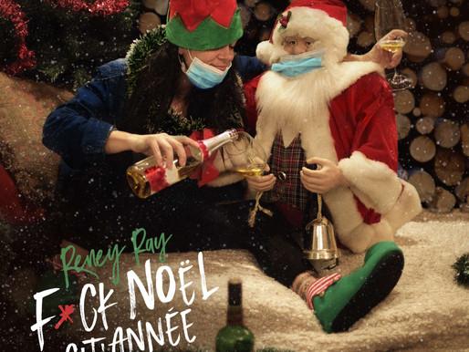 Reney Ray propose « F*ck Noël c'tannée », une chanson de circonstance pour le temps des fêtes