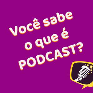 O que é Podcast?