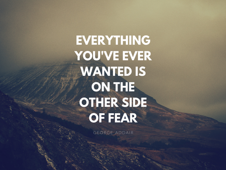 Overcoming Fear: Do The Scary Thing Anyway