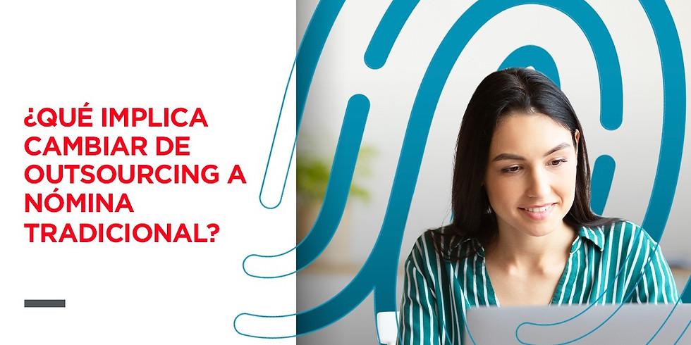 Cafecito entre RH ¿Qué implica cambiar de outsourcing a nómina tradicional?