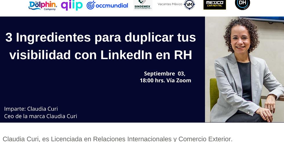 3 Ingredientes para duplicar tu visibilidad con LinkedIn en RH