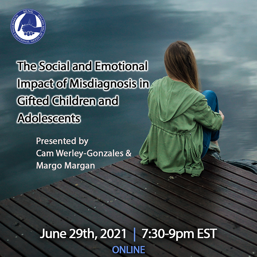 SENGinar - The Social and Emotional Impact of Misdiagnosis in Gifted Children and Adolescents