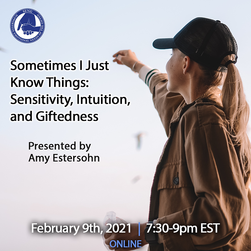SENGinar - Sometimes I Just Know Things: Sensitivity, Intuition, and Giftedness