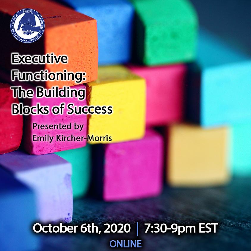 SENGinar - Executive Functioning: The Building Blocks of Success