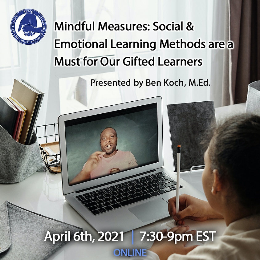 SENGinar - Mindful Measures: Social & Emotional Learning Methods are a Must for Our Gifted Learners