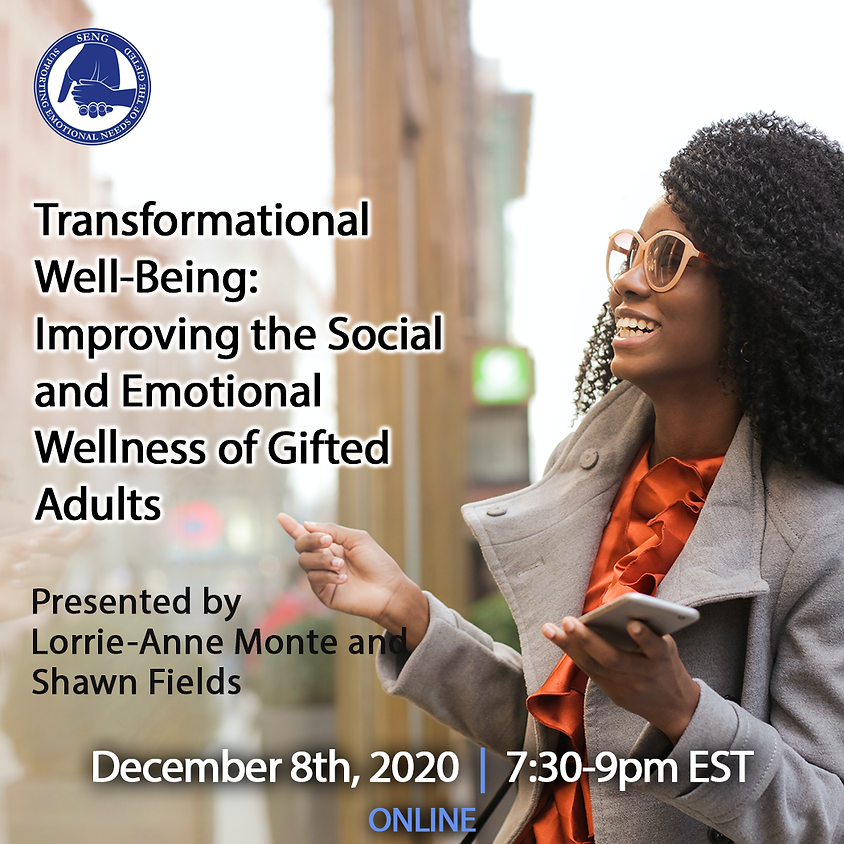 SENGinar: Transformational Well-Being: Improving the Social and Emotional Wellness of Gifted Adults