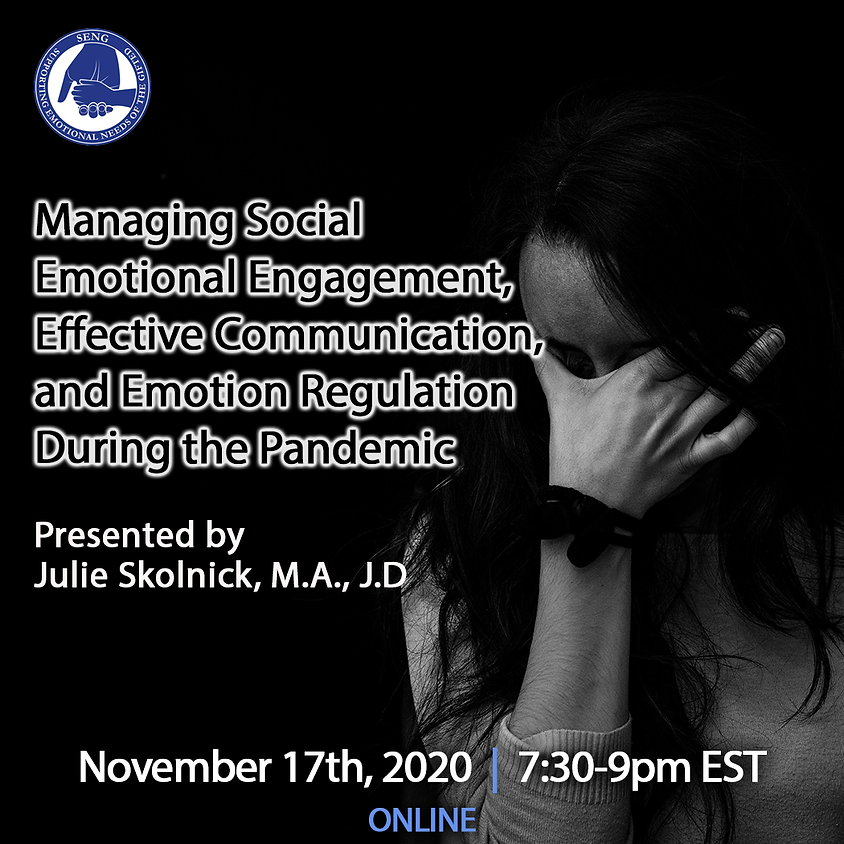 SENGinar: Managing Social Emotional Engagement, Effective Communication, and Emotion Regulation During the Pandemic