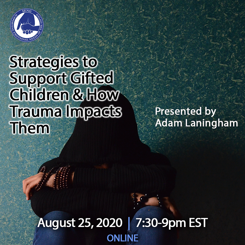 SENGinar: Strategies to Support Gifted Children & How Trauma Impacts Them