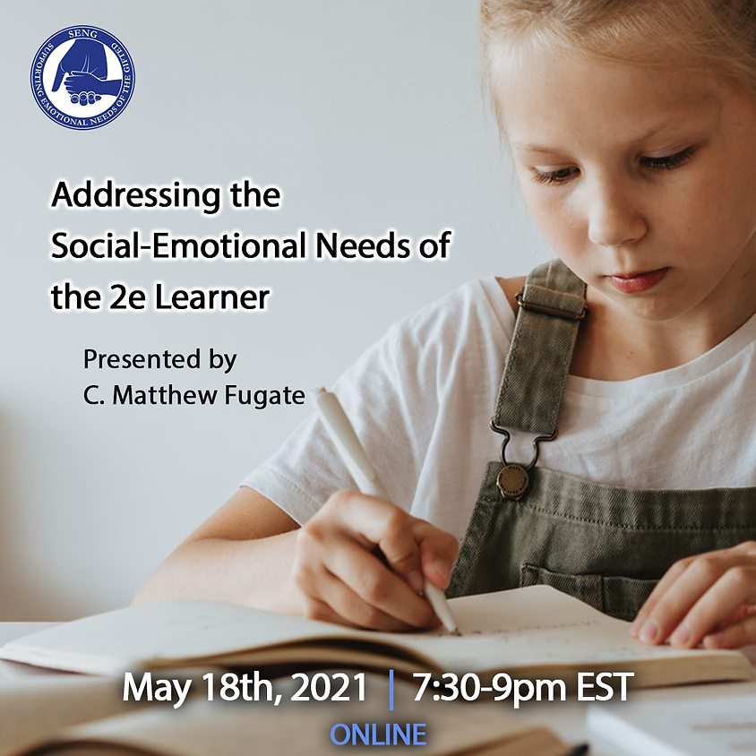 SENGinar: Addressing the Social-Emotional Needs of the 2e Learner