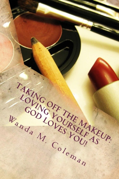 Taking Off the Makeup:  Loving Yourself as God Loves You!