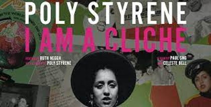 Poly Styrene: I Am a Cliché (12A) - BFS At Home choice for June 2021
