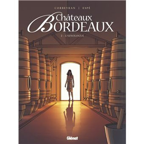 Châteaux Bordeaux - L'Oenologue Tome 02 (French edition)
