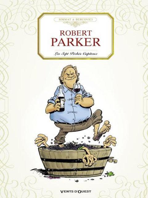 Les 7 péchés capiteux de Robert Parker (French edition)