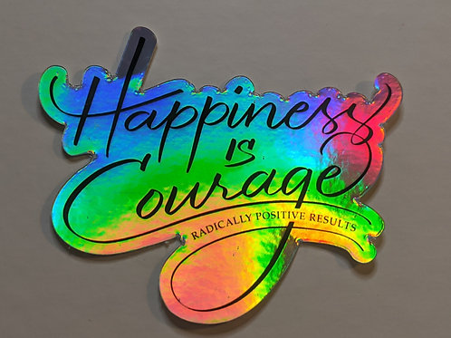 Holographic Happiness Is Courage Vinyl Sticker