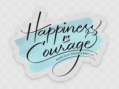 Clear Happiness Is Courage vinyl sticker - aqua background
