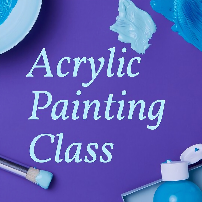 Acrylic Painting Class (May Session)