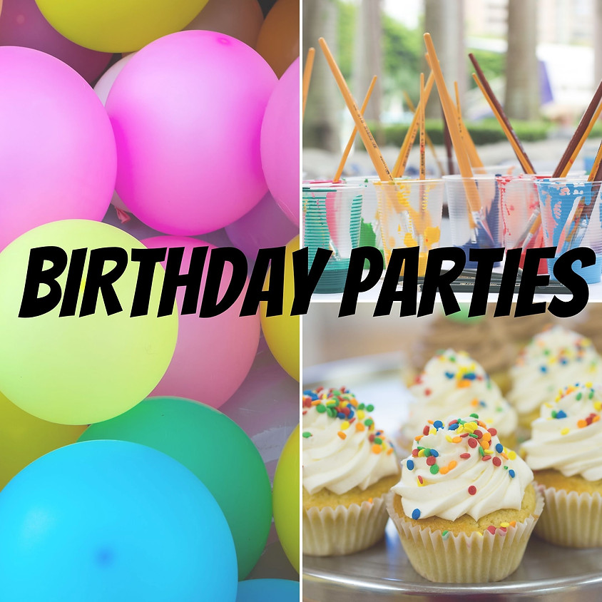 BIRTHDAY PARTIES at the Arts Center!