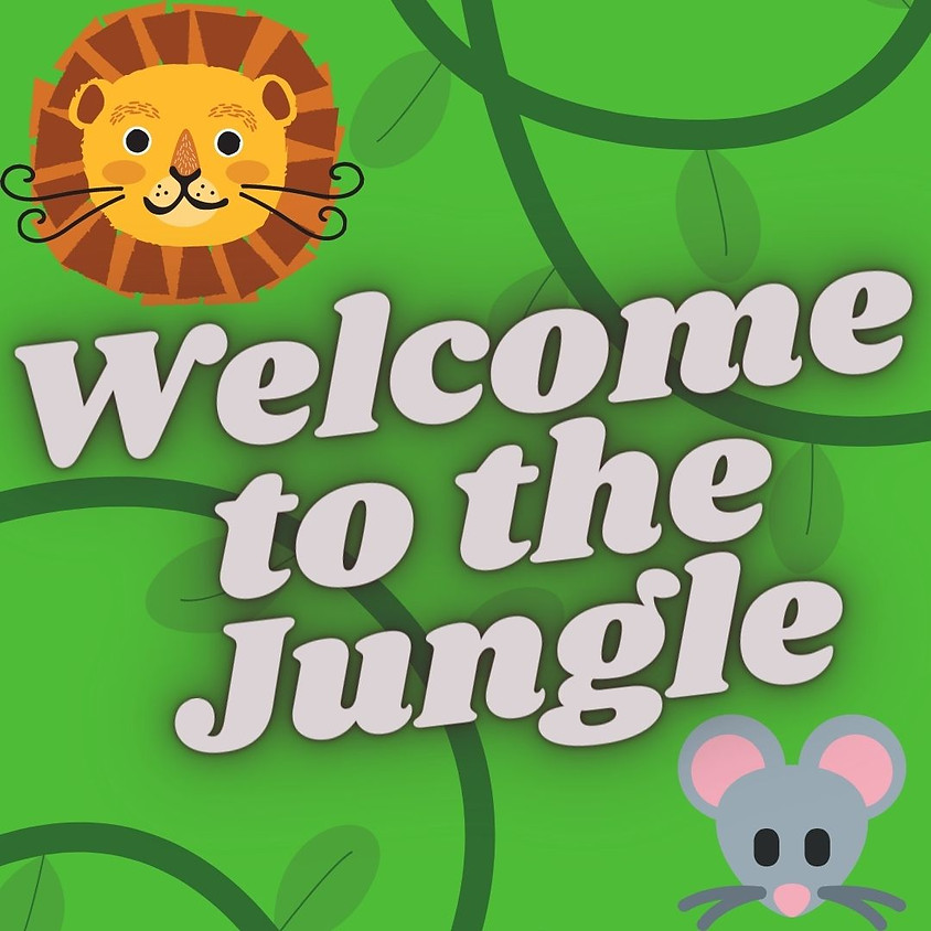 Welcome to the Jungle (Ages 5-8)