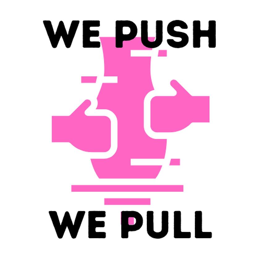 We Push, We Pull (Session 4)