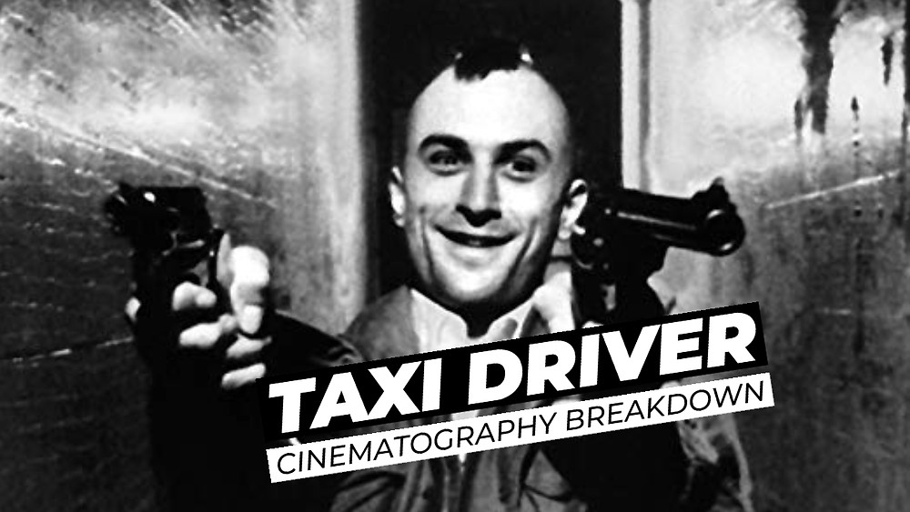 cinematography of taxi driver