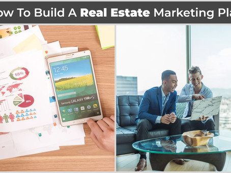 How To Build A Real Estate Marketing Plan