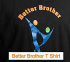 Better Brother Tshirt