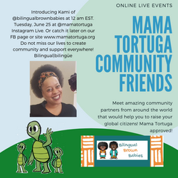 Mama Tortuga IG LIve 10 Bilingual Brown