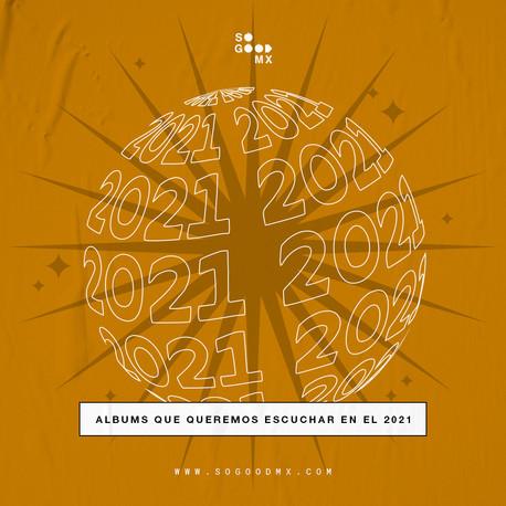 Los 30 albums que queremos escuchar en el 2021